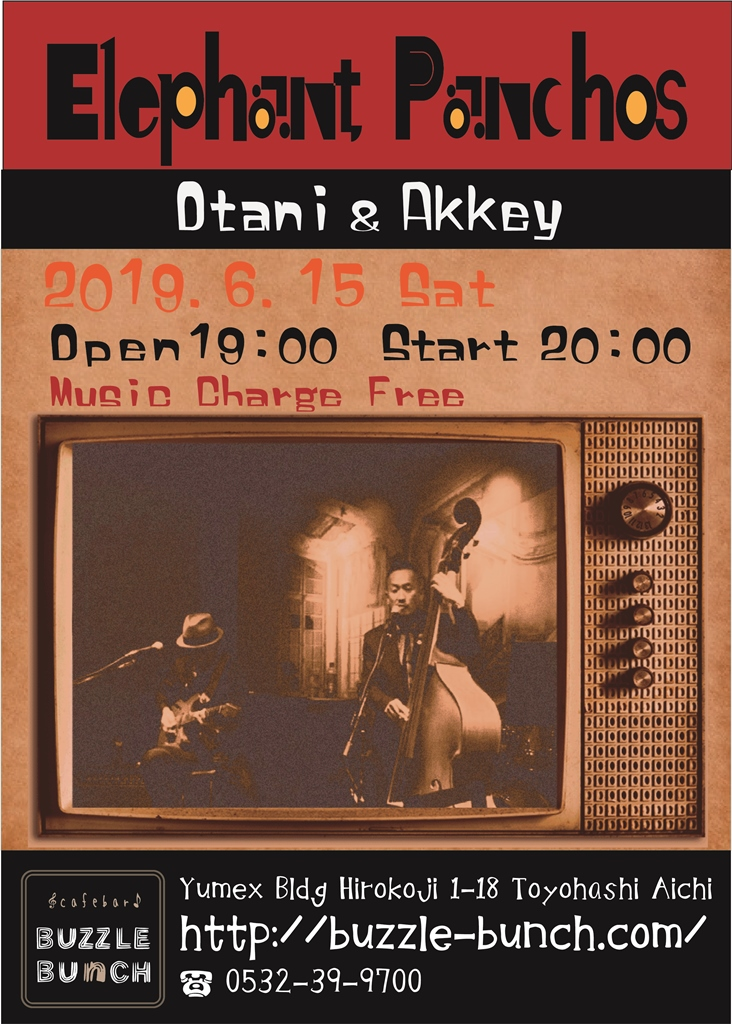 2019年6月15日(土) Otani&Akkey from Elephant Panchos